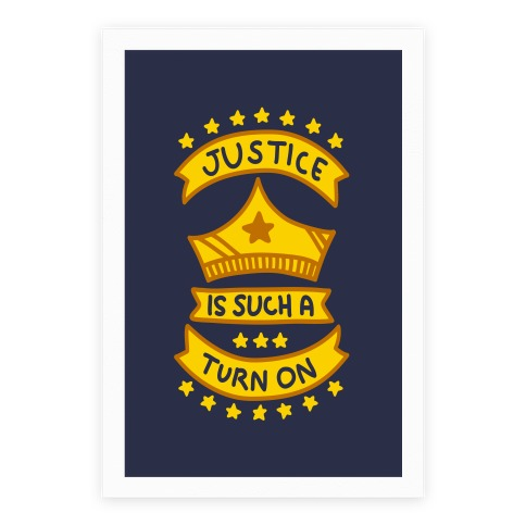 Justice Is Such A Turn On Poster