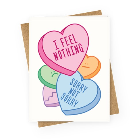 I Feel Nothing Sorry Not Sorry Greeting Card