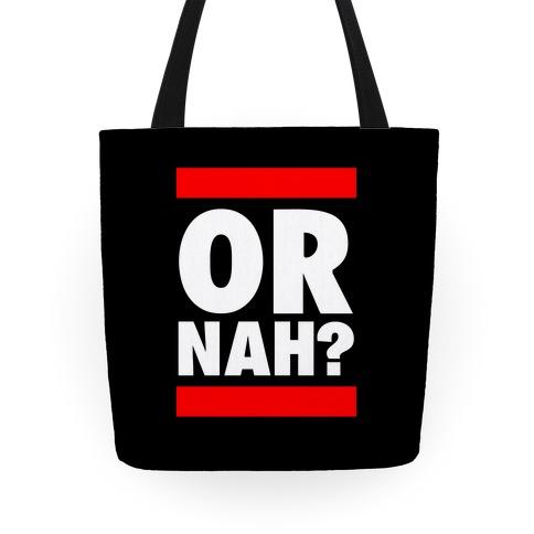 Or Nah? (Run DMC Parody) Tote