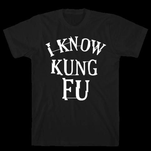 I Know Kung Fu Mens T-Shirt