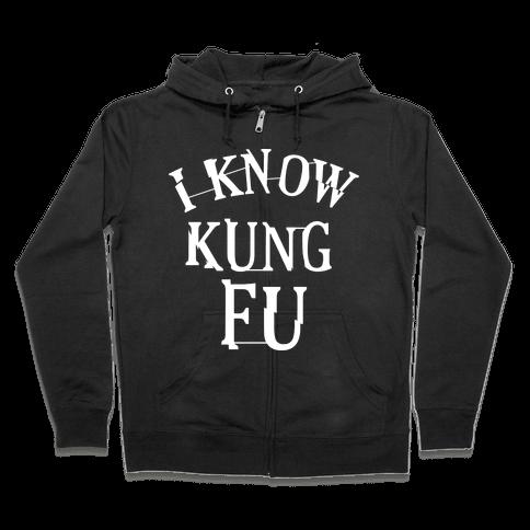 I Know Kung Fu Zip Hoodie