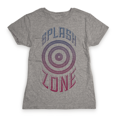 Splash Zone Womens T-Shirt