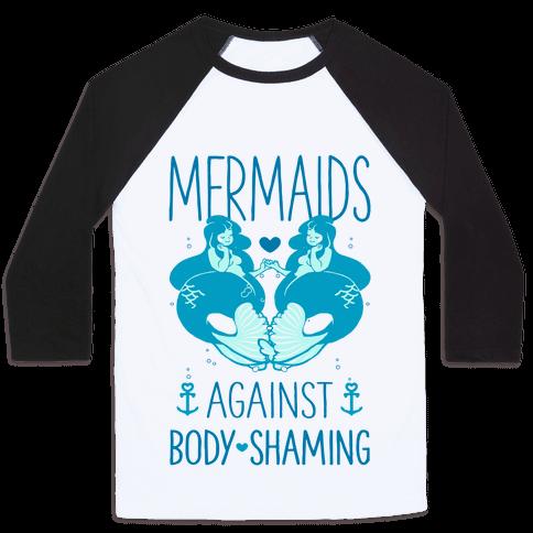 Mermaids Against Body Shaming Baseball Tee