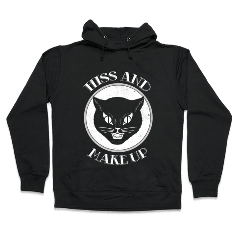 Hiss and Make Up Hooded Sweatshirt