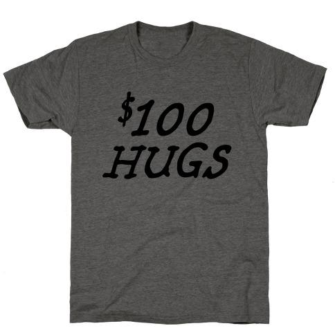 $100 Hugs Mens/Unisex T-Shirt