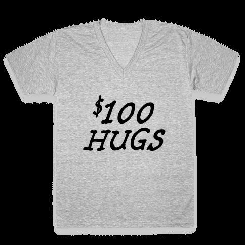 $100 Hugs V-Neck Tee Shirt