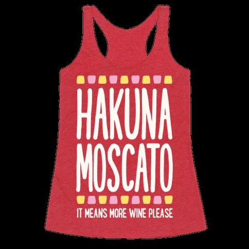 Hakuna Moscato (More Wine Please)