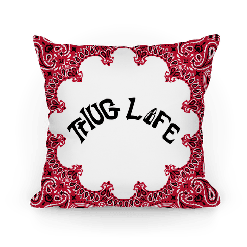 Thug Life Pillow Pillow