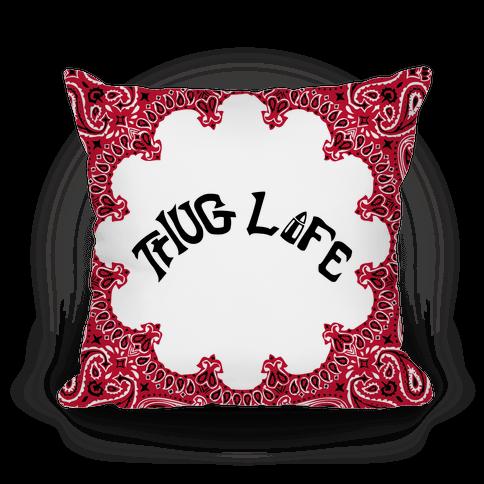Thug Life Pillow