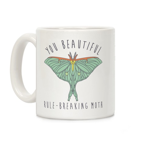You Beautiful Rule Breaking Moth Coffee Mug