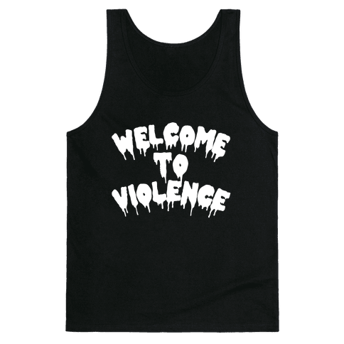 Welcome To Violence Tank Top