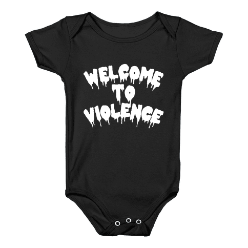 Welcome To Violence Baby Onesy