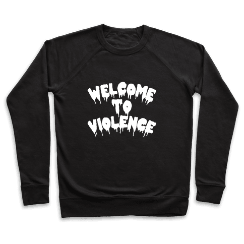 Welcome To Violence Pullover