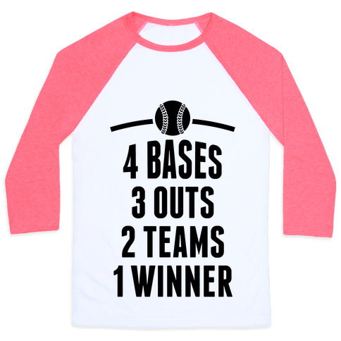 4 Bases, 3 Outs, 2 Teams, 1 Winner (Softball) Baseball Tee