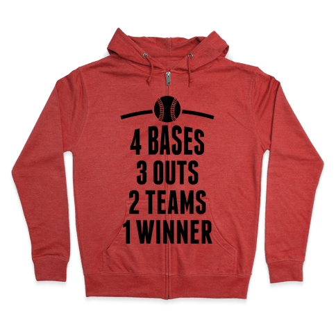 4 Bases, 3 Outs, 2 Teams, 1 Winner (Softball) Zip Hoodie