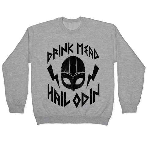 Drink Mead Hail Odin Pullover