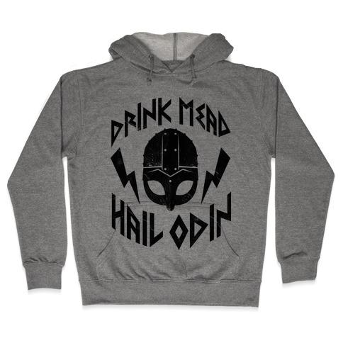 Drink Mead Hail Odin Hooded Sweatshirt