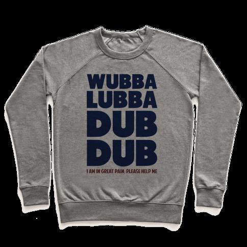 Wubba Lubba Dub Dub Pullover