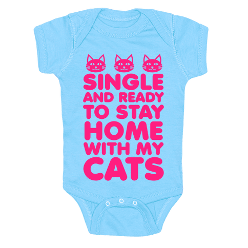 Single and Ready to Stay Home with my Cats Baby Onesy