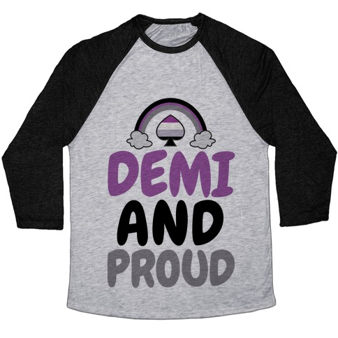Demi And Proud Baseball Tee