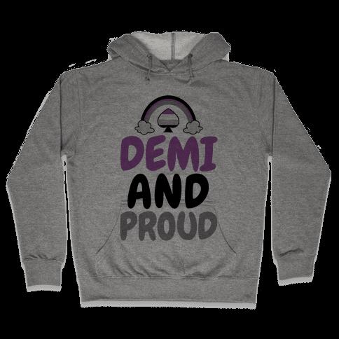 Demi And Proud Hooded Sweatshirt