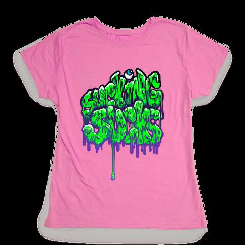 Sucking Sucks Womens T-Shirt