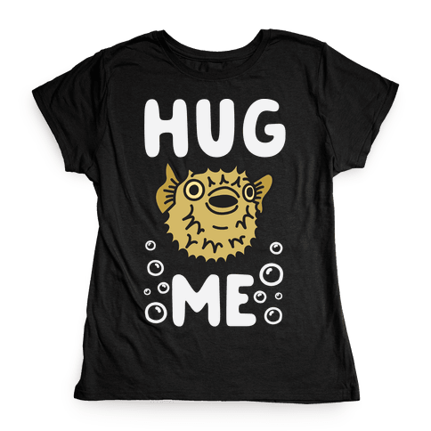Hug Me Puffer Fish Womens T-Shirt