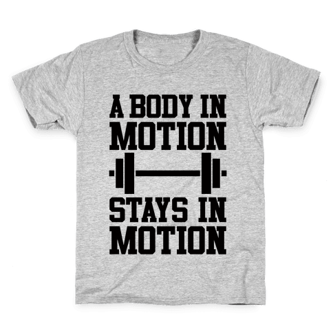 A Body In Motion Kids T-Shirt