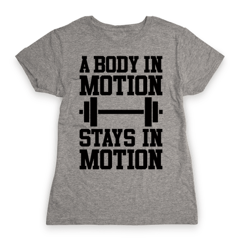 A Body In Motion Womens T-Shirt