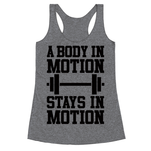 A Body In Motion Racerback Tank Top