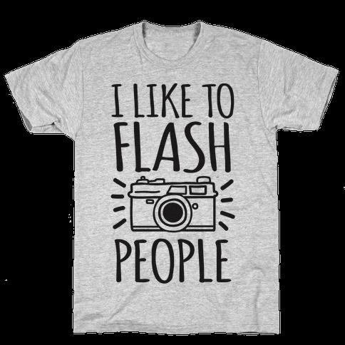 I Like To Flash People Mens T-Shirt