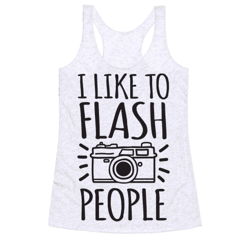 I Like To Flash People Racerback Tank Top