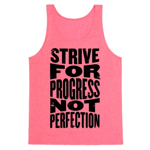 Strive For Progress, Not Perfection Tank Top