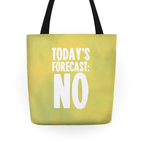 Today's Forecast: NO Tote