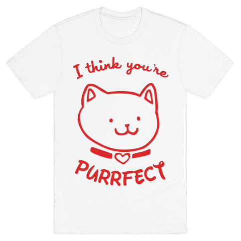 I Think You're Purrfect Mens T-Shirt
