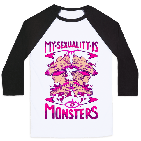 My Sexuality Is Monsters Baseball Tee