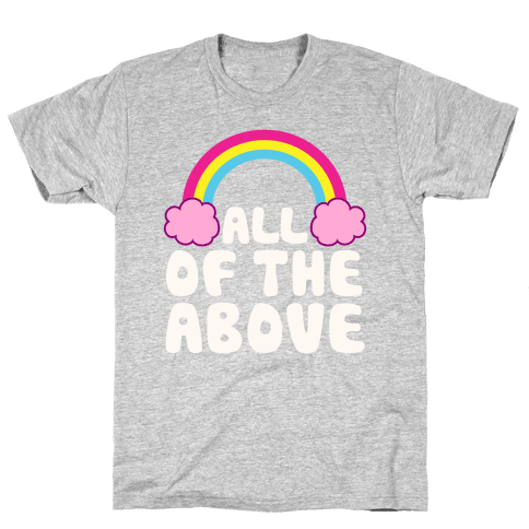 All Of The Above Mens T-Shirt