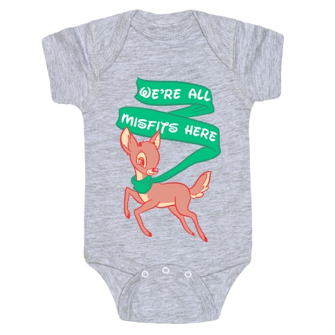 We're All Misfits Here Rudolph Baby Onesy