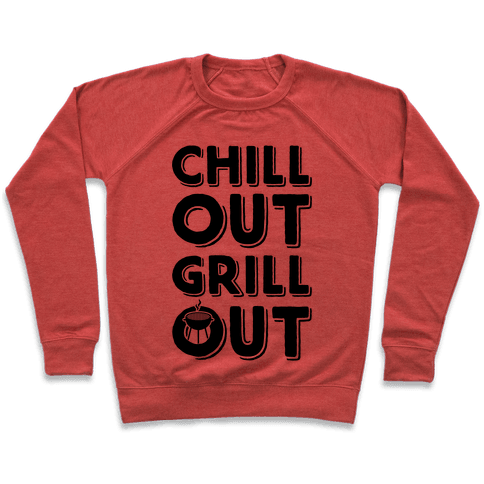 Chill Out Grill Out Pullover