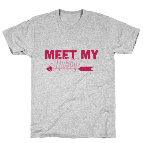 Meet My Hubby Mens T-Shirt