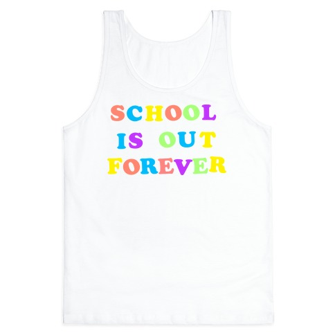School is Out Forever Tank Top