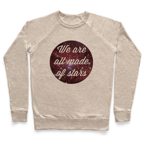 We are All Made of Stars Pullover