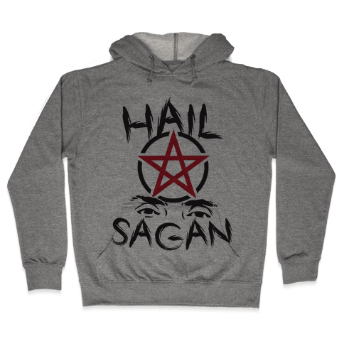 Hail Sagan Hooded Sweatshirt
