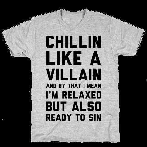 Chillin Like A Villain Mens T-Shirt
