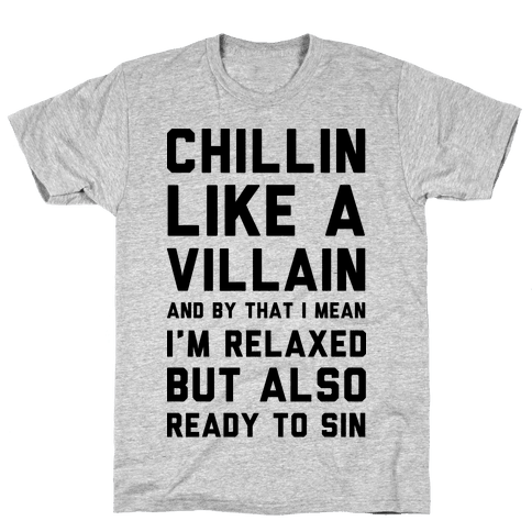 Chillin Like A Villain Mens T-Shirt