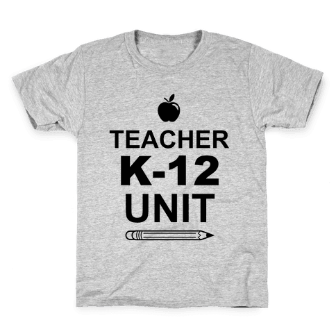 Teacher K-12 Unit Kids T-Shirt