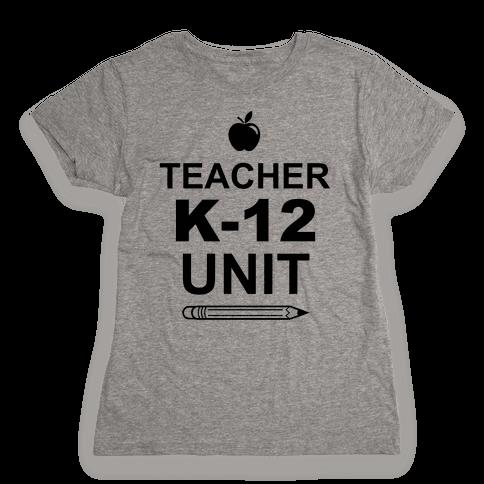 Teacher K-12 Unit Womens T-Shirt