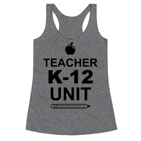 Teacher K-12 Unit Racerback Tank Top