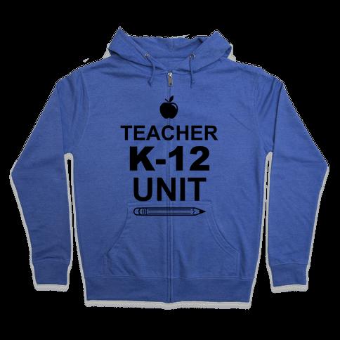 Teacher K-12 Unit Zip Hoodie
