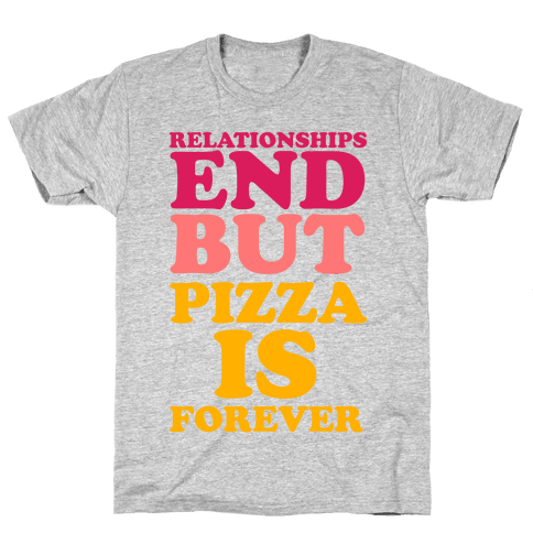 Pizza is Forever Mens T-Shirt
